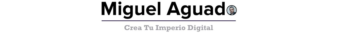 MiguelAguado – Coach y Mentor de Emprendedores · Crea Tu Imperio Digital