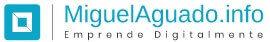 MiguelAguado – Asesor y Consultor de Bloggers y Emprendedores Digitales
